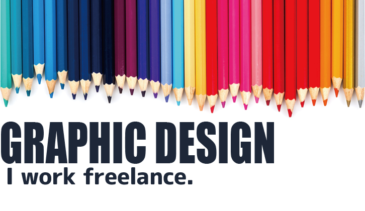 GRAPHIC DESIGNI work freelance.